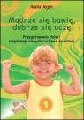 Mądrze się bawię, dobrze się uczę  Przygotowanie dzieci niepełnosprawnych ruchowo do szkoły