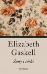 Żony i córki Historia codzienna Gaskell Elizabeth