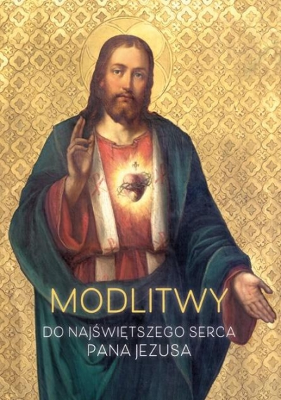 Modlitwy do Najświętszego Serca Pana Jezusa ks. Sławomir Sznurkowski SSP