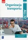 Organizacja transportu. Kwalifikacja AU.32. Cz. 2. Podręcznik do nauki zawodu technik logistyk (Uszkodzona okładka)