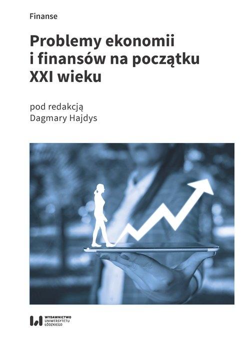 Problemy ekonomii i finansów na początku XXI wieku Hajdys Dagmara (red.)
