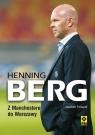 Hening Berg Z Manchesteru do Warszawy Forsund Joachim