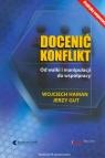 Docenić konflikt Od walki i manipulacji do współpracy Haman Wojciech, Gut Jerzy