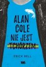 Alan Cole nie jest tchórzem Tom 1 Bell Eric
