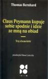 Claus peymann kupuje sobie spodnie i idzie ze mną na obiad / Od Do