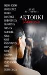 Aktorki. Odkrycia Łukasz Maciejewski