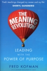 The meaning revolution Leading with the power of purpose Kofman Fred