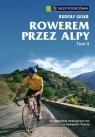 Rowerem przez Alpy Tom 2