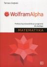 Matematyka WolframAlpha Praktyczny przewodnik po programie dla każdego Grębski Tomasz