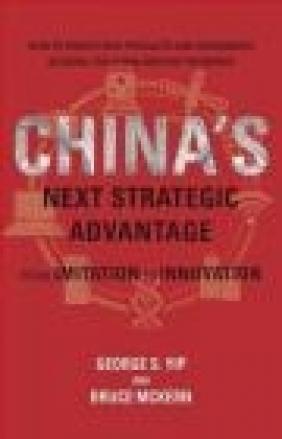 China's Next Strategic Advantage Bruce McKern, George Yip
