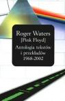 Roger Waters /PINK FLOYD/ Antologia tekstów i przekładów 1968 - 2002