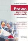 Prawo zamówień publicznych z wprowadzeniem  Szyszkowski Arkadiusz