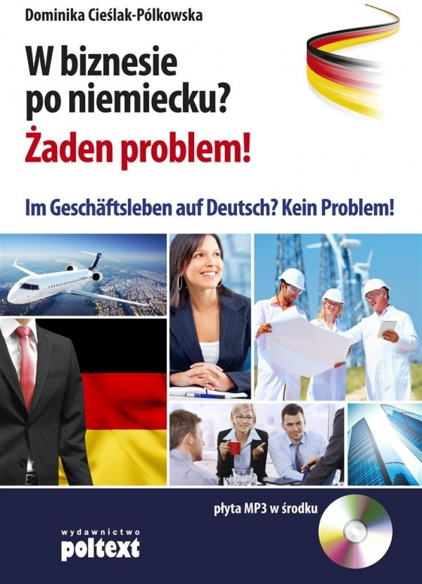 W biznesie po niemiecku? Żaden problem! Cieślak-Pólkowska Dominika