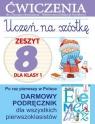 Uczeń na szóstkę. Zeszyt 8 dla klasy 1. Ćwiczenia do `Naszego Elementarza` Anna Wiśniewska