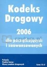 Kodeks Drogowy 2006 dla początkujących i zaawansowanych