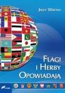 Flagi i herby opowiadają Wygląd oraz symbolika flag i herbów państw Wrona Jerzy