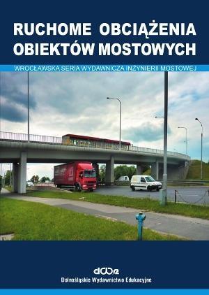 Ruchome obciążenia obiektów mostowych Machelski Czesław