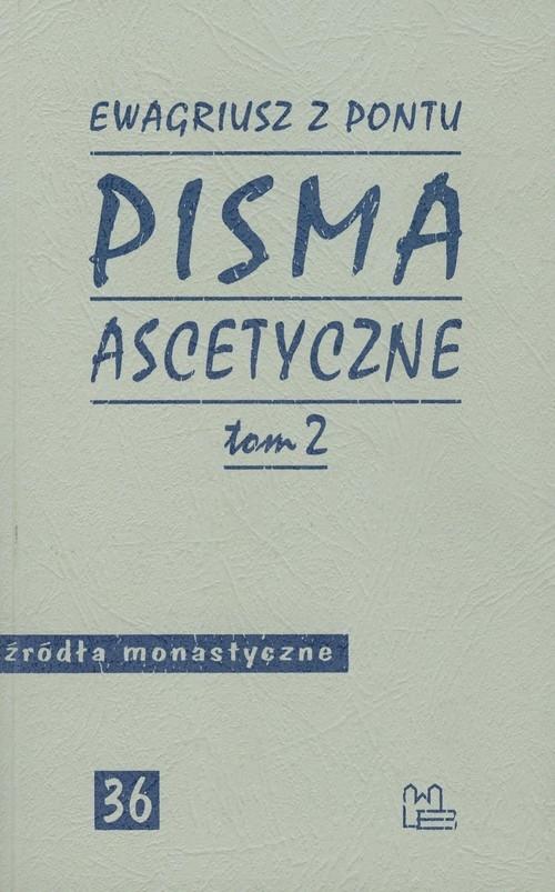 Pisma ascetyczne Tom 2 Ewagriusz z Pontu