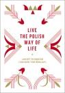 Live the Polish Way of Life & Jakoś to będzie Chomątowska Beata, Gruszka Dorota, Lis Daniel, Pieczek Urszula