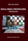 Social Media Strategiczne. Wprowadzenie Iwona Lupa-Wójcik