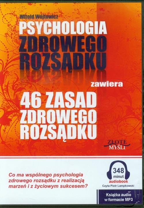 Psychologia zdrowego rozsądku 46 zasad zdrowego rozsądku Wójtowicz Witold