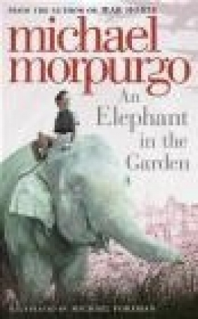 An Elephant in the Garden Michael Morpurgo
