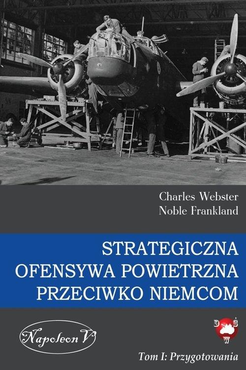 Strategiczna Ofensywa Powietrzna przeciwko Niemcom Charles Webster, Noble Frankland