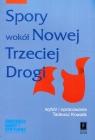 Spory wokół Nowej Trzeciej Drogi Kowalik Tadeusz