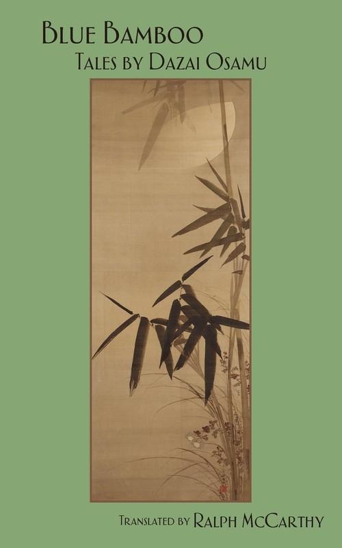 Blue Bamboo: Tales by Dazai Osamu Osamu Dazai