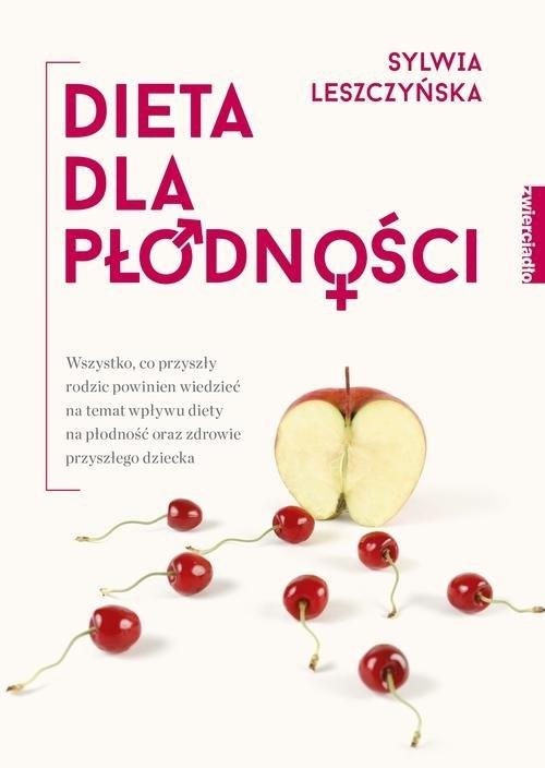 Dieta dla płodności Leszczyńska Sylwia
