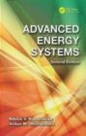 Advanced Energy Systems, Second Edition Nikolai Khartchenko, Vadym Kharchenko, Nicolai Khartchenko