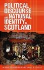 Political Discourse and National Identity in Scotland Daniel P. J. Soule, Murray Stewart Leith