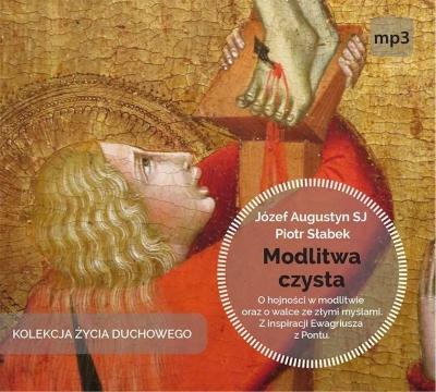 Modlitwa czysta CD mp3 Józef Augustyn SJ, Piotr Słabek