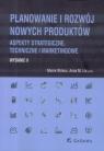 Planowanie i rozwój nowych produktów wyd.2 Marek Wirkus, Anna M. Lis