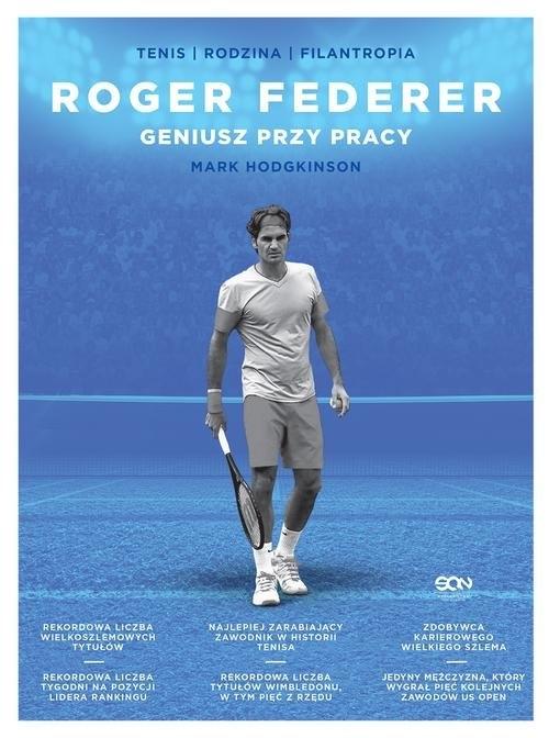 Roger Federer Geniusz przy pracy Hodgkinson Mark