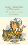Alice's Adventures in Wonderland and Through the Looking-Glass Carroll Lewis