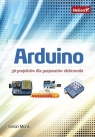 Arduino 36 projektów dla pasjonatów elektroniki  Monk Simon