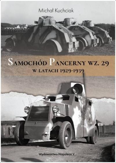 Samochód pancerny wz. 29 w latach 1929-1939 Michał Kuchciak