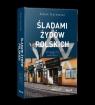 Śladami Żydów Polskich Dylewski Adam
