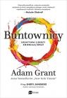 Buntownicy Kreatywni liderzy zmieniają świat Grant Adam