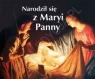 Narodził się z Maryi Panny. Perełka 204