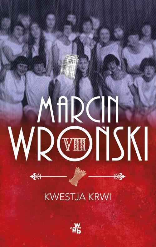 Kwestja krwi Wroński Marcin