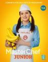 MasterChef Junior. Czwarta polska edycja programu opracowanie zbiorowe