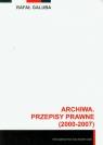 Archiwa przepisy prawne 2000-2007 z płytą CD Galuba Rafał