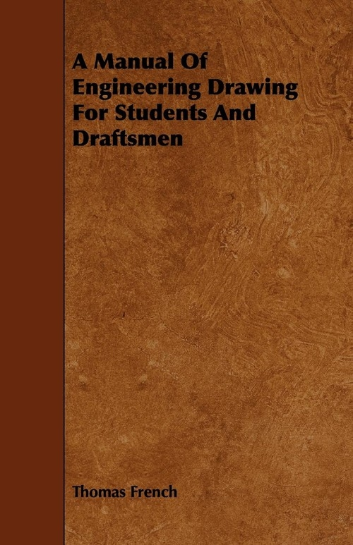 A Manual Of Engineering Drawing For Students And Draftsmen French Thomas