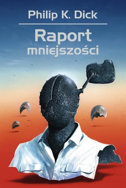 Raport mniejszości Dick Philip K., Siudmak Wojciech