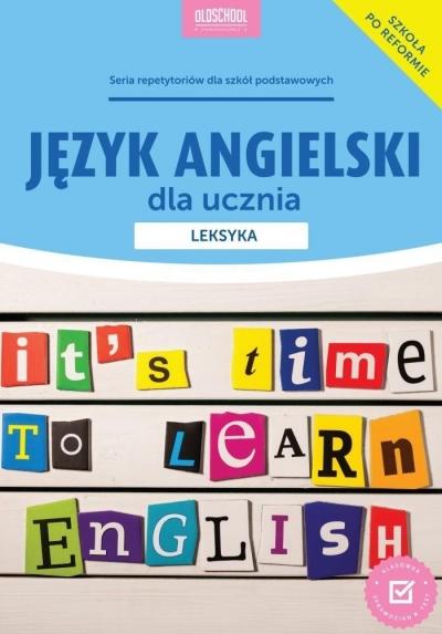 Język angielski dla ucznia. Leksyka Joanna Bogusławska,Anna Laskowska