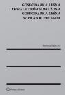 Gospodarka leśna i trwale zrównoważona gospodarka leśna w prawie polskim Rakoczy Bartosz