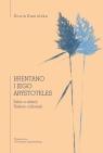 Brentano i jego Arystoteles Szkic o relacji Bóstwo-człowiek Sonia Kamińska