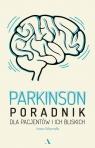 Parkinson. Poradnik dla pacjentów i ich bliskich Schymalla Iwona